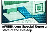 eWEEK.com Special Report: State of the Desktop
