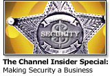 The Channel Insider Special Report: Making Security a Business