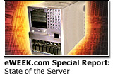 eWEEK.com special report: State of the Server