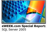 eWEEK.com Special Report: SQL Server 2005