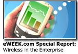 eWEEK Special Report: Wireless in the Enterprise