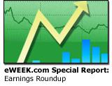 eWEEK.com Special Report: Earnings Roundup