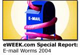 eWEEK.com Special Report: E-mail Worms 2004