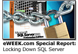 eWEEK.com Special Report: Locking Down SQL Server