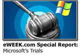 eWEEK.com Special Report: Microsoft Trials