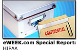 eWEEK.com Special Report: HIPAA