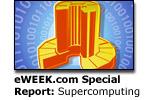 eWEEK.com Special Report: Supercomputing