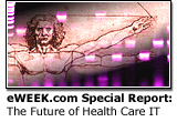eWEEK.com Special: The Future of Health Care IT