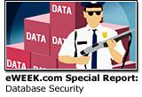 eWEEK.com Special Report: Database Security
