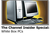 The Channel Insider Special Report: White Box PCs