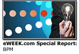 eWEEK.com Special Report: BPM