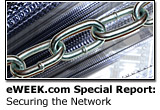 eWEEK.com Special Report: Securing the Network