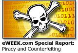 eWEEK.com Special Report: Piracy & Counterfeiting